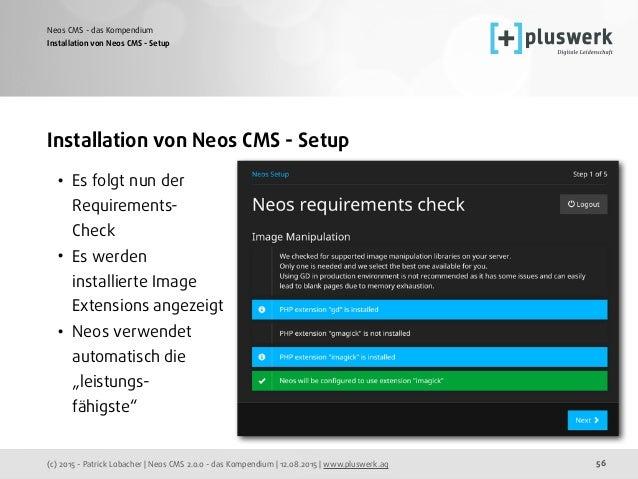 (c) 2015 - Patrick Lobacher | Neos CMS 2.0.0 - das Kompendium | 12.08.2015 | www.pluswerk.ag Neos CMS - das Kompendium 56 ...