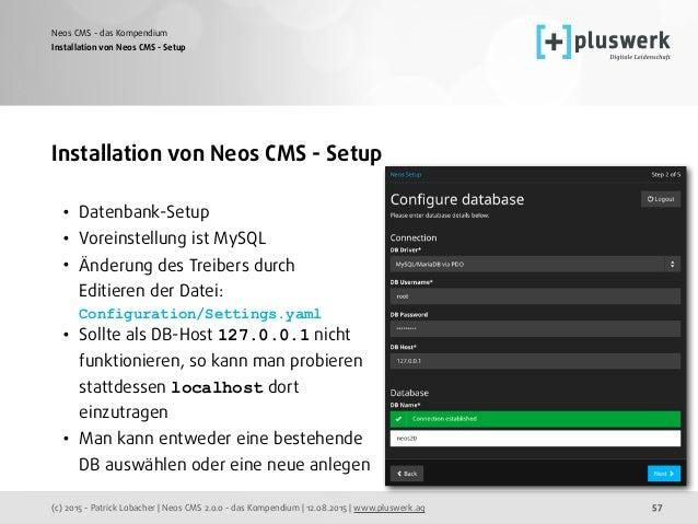 (c) 2015 - Patrick Lobacher | Neos CMS 2.0.0 - das Kompendium | 12.08.2015 | www.pluswerk.ag Neos CMS - das Kompendium 57 ...