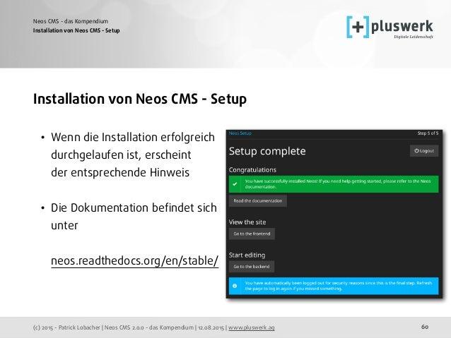 (c) 2015 - Patrick Lobacher | Neos CMS 2.0.0 - das Kompendium | 12.08.2015 | www.pluswerk.ag Neos CMS - das Kompendium 60 ...
