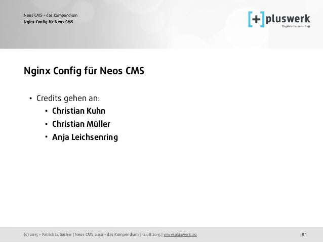 (c) 2015 - Patrick Lobacher | Neos CMS 2.0.0 - das Kompendium | 12.08.2015 | www.pluswerk.ag Neos CMS - das Kompendium 91 ...