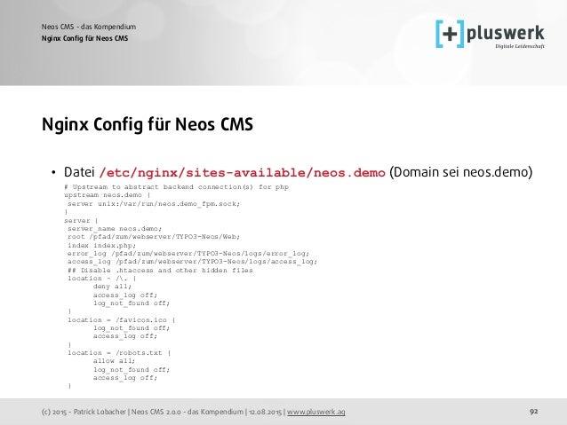 (c) 2015 - Patrick Lobacher | Neos CMS 2.0.0 - das Kompendium | 12.08.2015 | www.pluswerk.ag Neos CMS - das Kompendium 92 ...