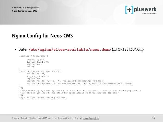 (c) 2015 - Patrick Lobacher | Neos CMS 2.0.0 - das Kompendium | 12.08.2015 | www.pluswerk.ag Neos CMS - das Kompendium 93 ...