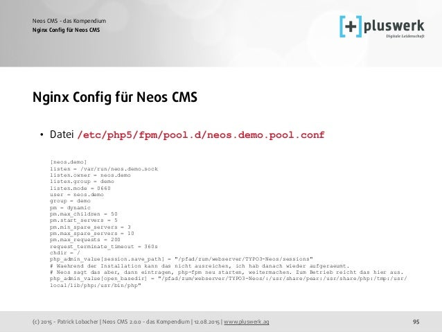 (c) 2015 - Patrick Lobacher | Neos CMS 2.0.0 - das Kompendium | 12.08.2015 | www.pluswerk.ag Neos CMS - das Kompendium 95 ...