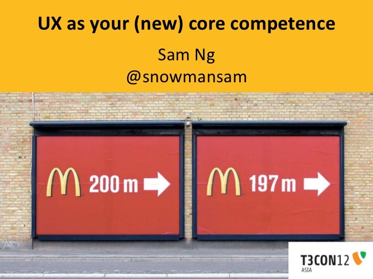 UX as your (new) core competence            Sam Ng         @snowmansam