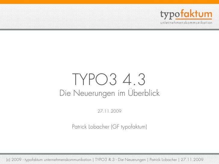 TYPO3 4.3                             Die Neuerungen im Überblick                                                   27.11....