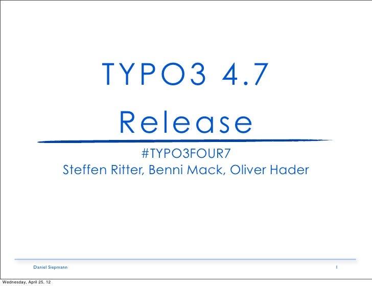 TYPO3 4.7                                   Release                                        #TYPO3FOUR7                    ...