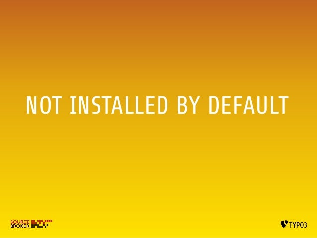 NOT INSTALLED BY DEFAULT