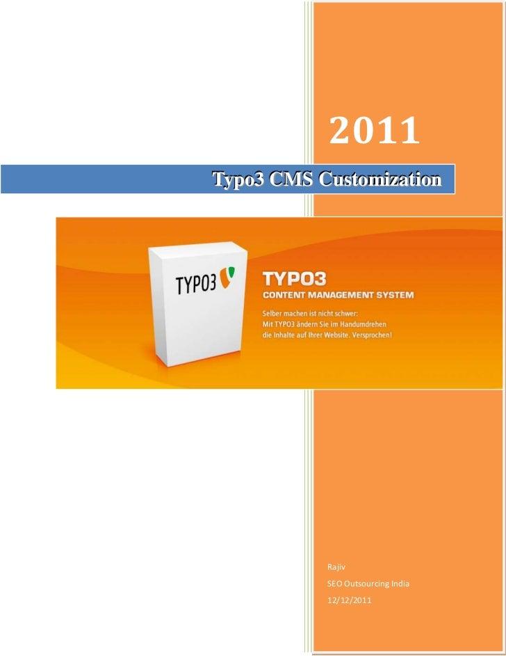 2011Typo3 CMS Customization           Rajiv           SEO Outsourcing India           12/12/2011