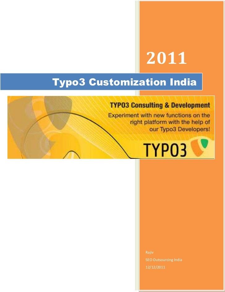 2011Typo3 Customization India                Rajiv                SEO Outsourcing India                12/12/2011