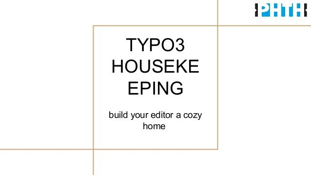 TYPO3 HOUSEKE EPING build your editor a cozy home