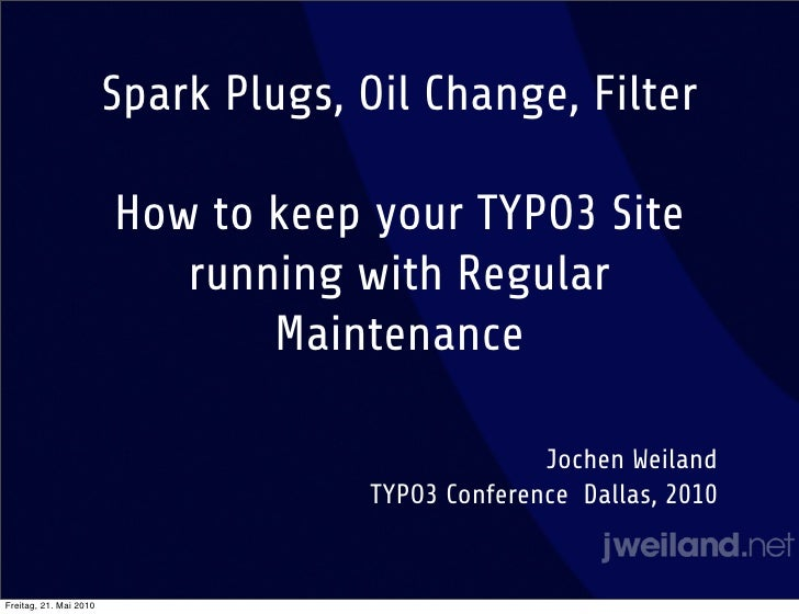 Spark Plugs, Oil Change, Filter                          How to keep your TYPO3 Site                            running wi...