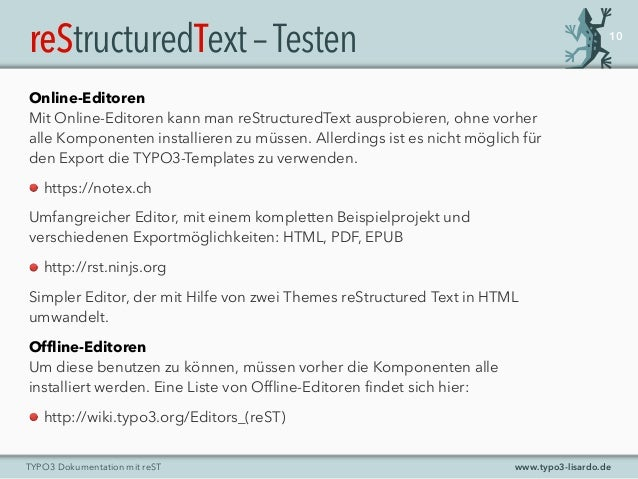 www.typo3-lisardo.deTYPO3 Dokumentation mit reST reStructuredText–Testen Online-Editoren Mit Online-Editoren kann man reSt...