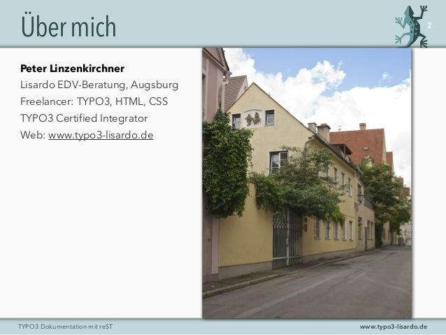 www.typo3-lisardo.deTYPO3 Dokumentation mit reST Übermich 2 Peter Linzenkirchner Lisardo EDV-Beratung, Augsburg Freelancer...