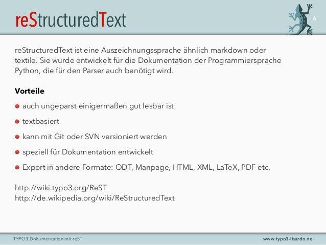 www.typo3-lisardo.deTYPO3 Dokumentation mit reST reStructuredText 6 reStructuredText ist eine Auszeichnungssprache ähnlich...