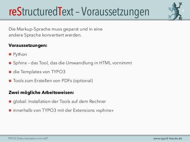 www.typo3-lisardo.deTYPO3 Dokumentation mit reST reStructuredText–Voraussetzungen 9 Die Markup-Sprache muss geparst und in...