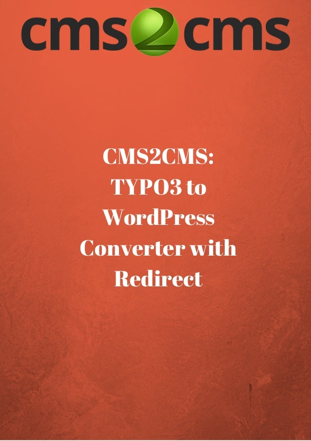 CMS2CMS: TYPO3 to WordPress Converter with Redirect