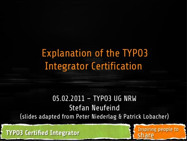 05.02.2011 – TYPO3 UG NRW Stefan Neufeind (slides adapted from Peter Niederlag & Patrick Lobacher) Explanation of the TYPO...