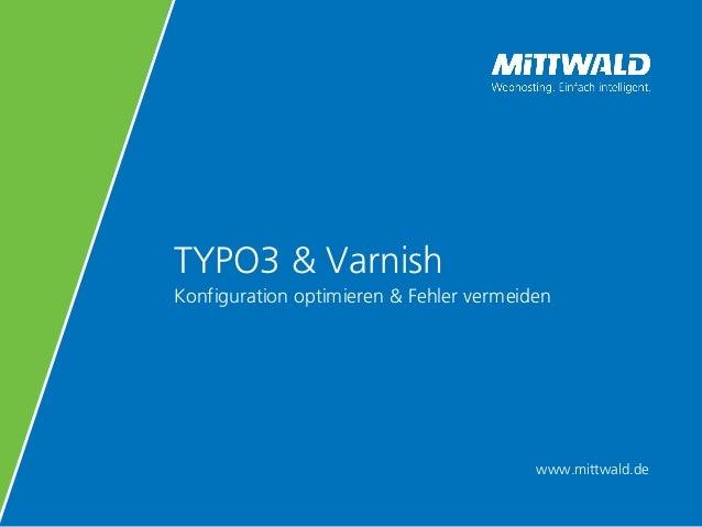 www.mittwald.de TYPO3 & Varnish Konfiguration optimieren & Fehler vermeiden