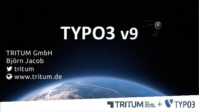 TYPO3 v9 TRITUM GmbH Björn Jacob tritum www.tritum.de 1