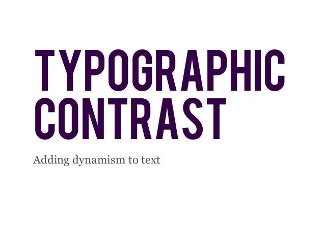 typographic contrast Adding dynamism to text