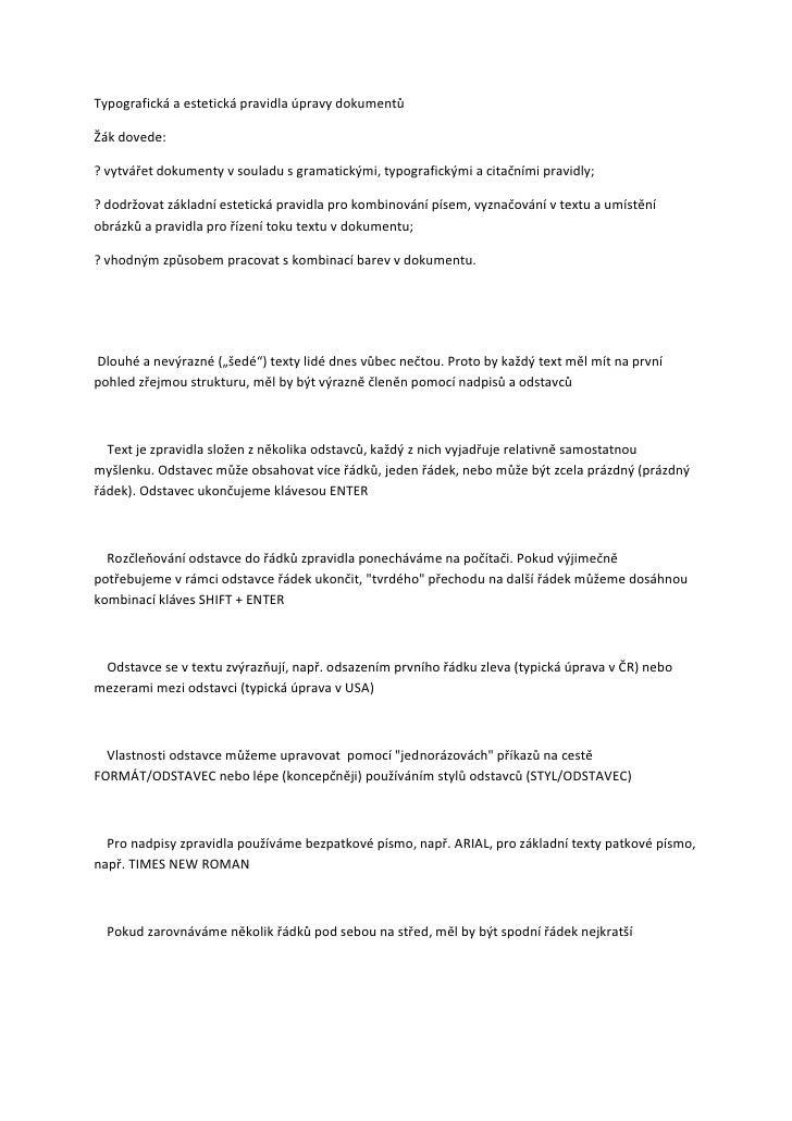 Typografická a estetická pravidla úpravy dokumentůŽák dovede:? vytvářet dokumenty v souladu s gramatickými, typografickými...