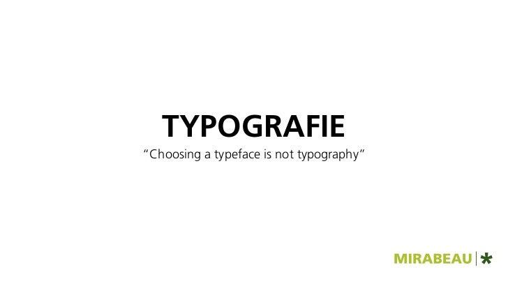 "TYPOGRAFIE""Choosing a typeface is not typography"""