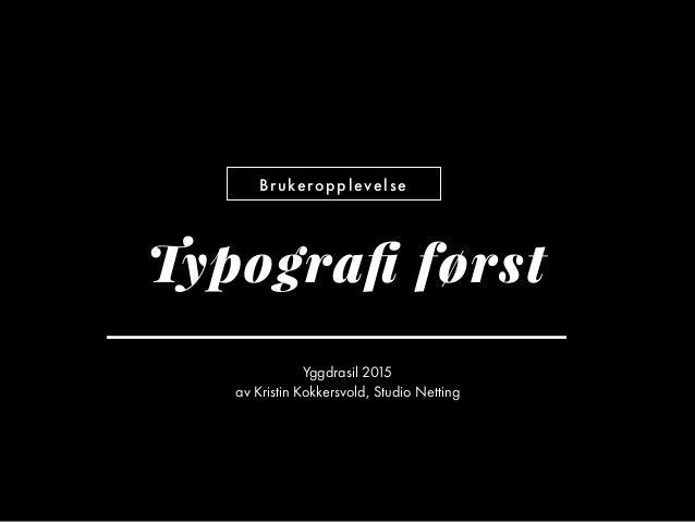 Brukeropplevelse Yggdrasil 2015 av Kristin Kokkersvold, Studio Netting Typografi først