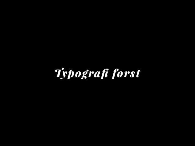 Typografi først