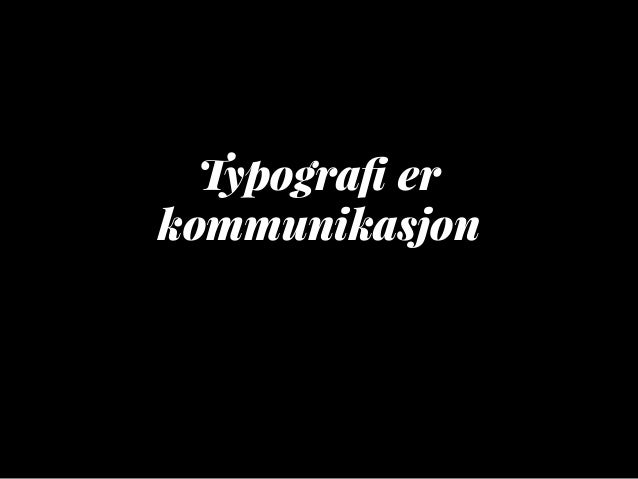 Typografi er kommunikasjon