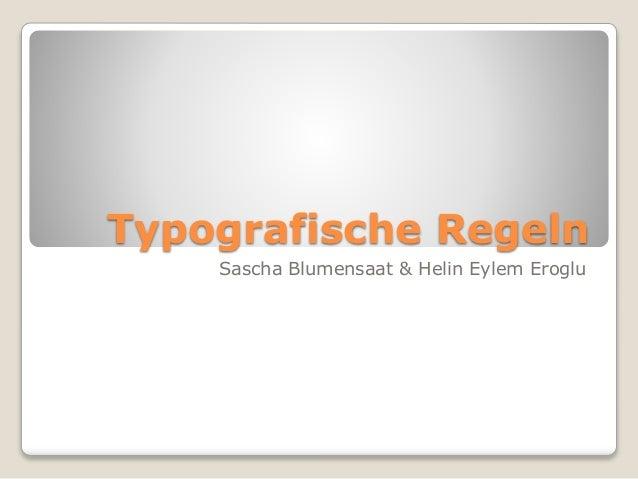 Typografische Regeln Sascha Blumensaat & Helin Eylem Eroglu