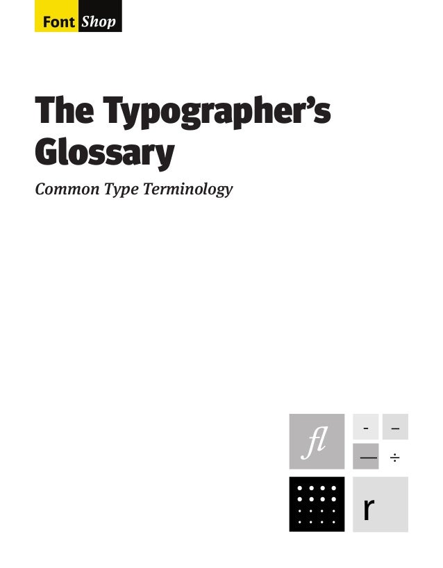 The Typographer's Glossary Common Type Terminology  -  –  — ÷ • • · ·  • • · ·  • • · ·  • • · ·  r