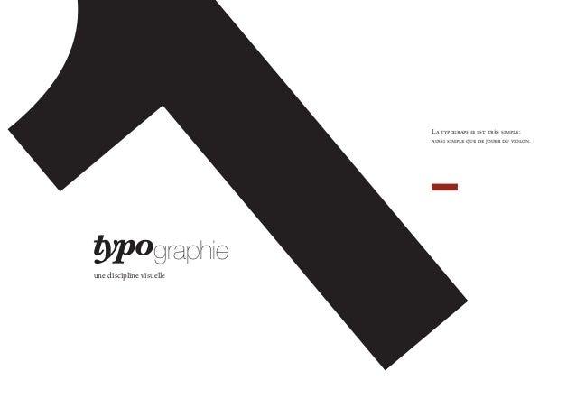 graphie une discipline visuelle La typographie est très simple; aussi simple que de jouer du violon.
