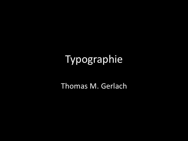 Typographie<br />Thomas M. Gerlach<br />