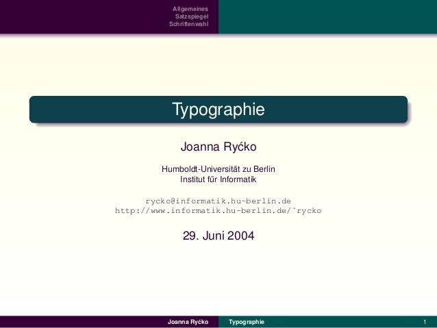 Allgemeines Satzspiegel Schriftenwahl  Typographie Joanna Ry´ ko c ¨ Humboldt-Universitat zu Berlin Institut fur Informati...