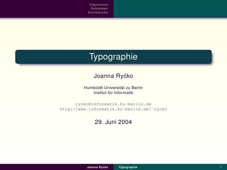 Allgemeines             Satzspiegel           Schriftenwahl                Typographie               Joanna Ry´ ko        ...