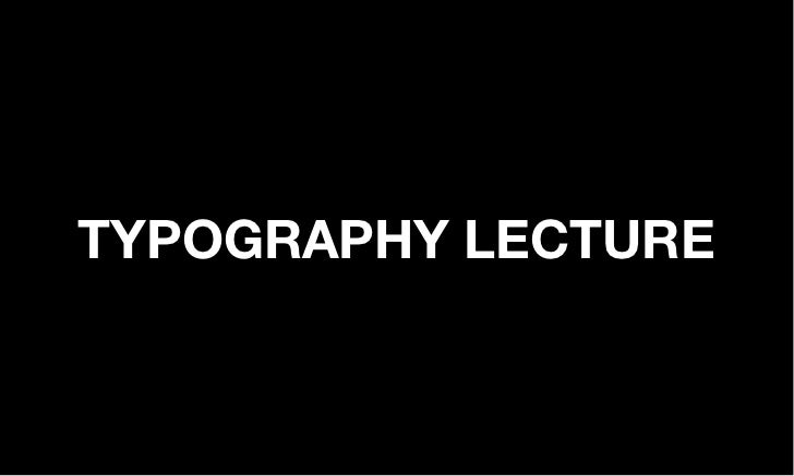 TYPOGRAPHY LECTURE