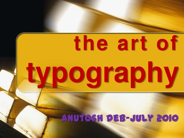 the art oftypography  anutosh deb-july 2010