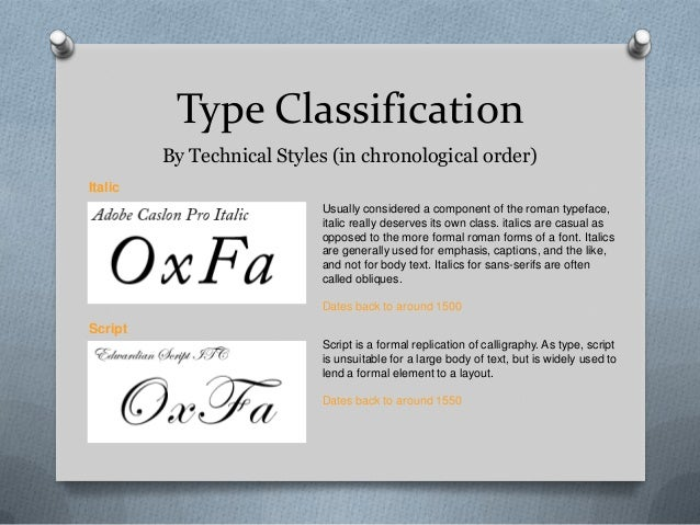 Type Classification         By Technical Styles (in chronological order)Italic                           Usually considere...
