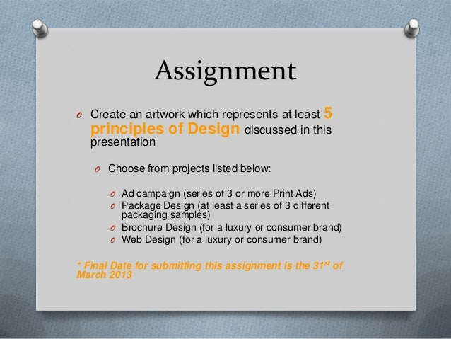 AssignmentO Create an artwork which represents at least          5  principles of Design discussed in this  presentation  ...