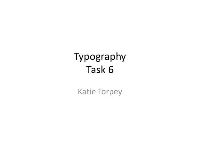 Typography Task 6 Katie Torpey
