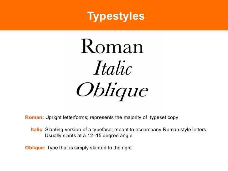 TypestylesRegular: The standard weight of a typeface (also called normal )  Light: A thinner/ lighter version of the regul...