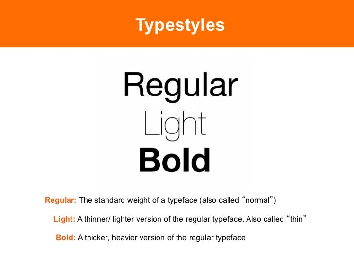 Typestyles Condensed: A narrower version of the regular typeface to fit letters into            small space; also called c...