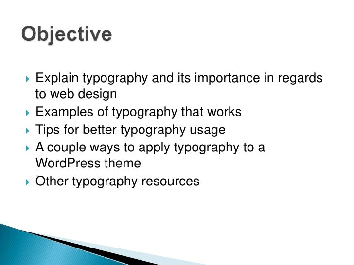   Explain typography and its importance in regards    to web design   Examples of typography that works   Tips for bet...