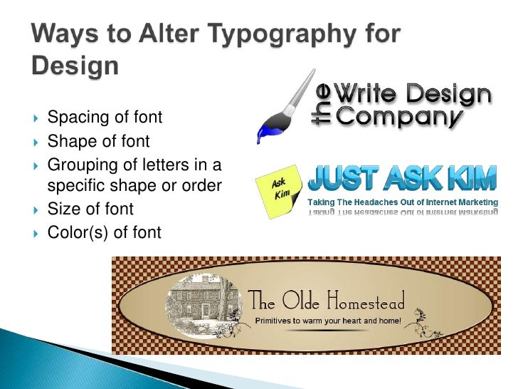    Spacing of font   Shape of font   Grouping of letters in a    specific shape or order   Size of font   Color(s) of...