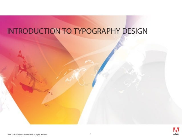 INTRODUCTION TO TYPOGRAPHY DESIGN                                                        12006 Adobe Systems Incorporated....