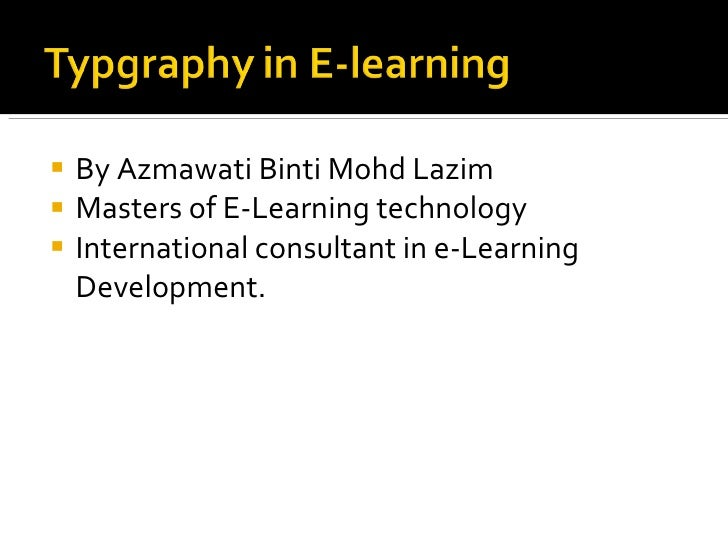 <ul><li>By Azmawati Binti Mohd Lazim </li></ul><ul><li>Masters of E-Learning technology </li></ul><ul><li>International co...