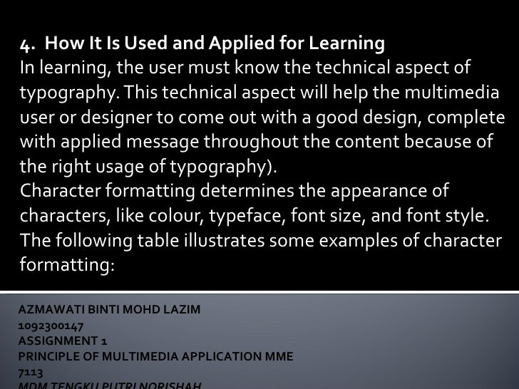 4.  How It Is Used and Applied for Learning In learning, the user must know the technical aspect of typography. This techn...