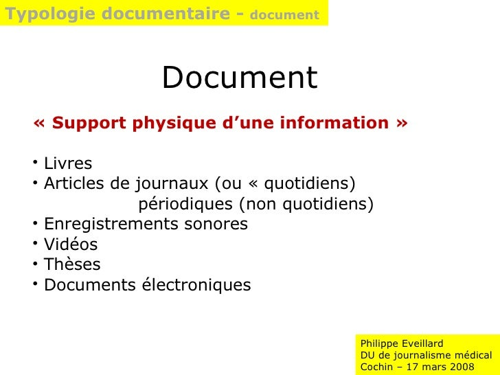 Typologie documentaire -  document Philippe Eveillard DU de journalisme médical Cochin – 17 mars 2008 Document <ul><li>« S...