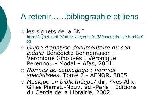 A retenir……bibliographie et liens les signets de la BNF http://signets.bnf.fr/html/categories/c_780phonotheque.html#10 23 ...