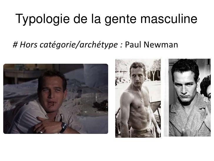 Typologie de la gente masculine<br /># Hors catégorie/archétype : Paul Newman<br />